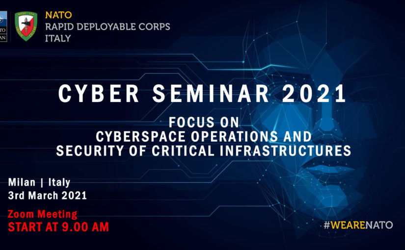 CYBER SEMINAR 2021 ON CYBERSPACE OPERATIONS & SECURITY OF CRITICAL INFRASTRUCTURES