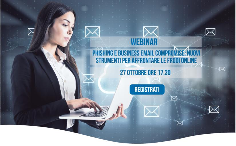 Phishing e Business Email Compromise: Nuovi strumenti per affrontare le frodi online